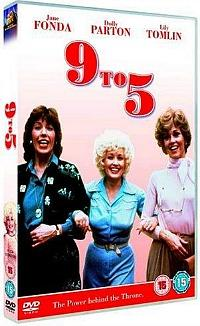 9 To 5 (1980 film) starring Jane Fonda, Dolly Parton and Lilly Tomlin.