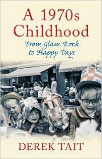 A 1970s Childhood - paperback by Derek Tait
