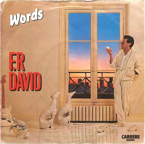 MAY 2 - F. R. DAVID - WORDS - the infectious hit song from 1983.
