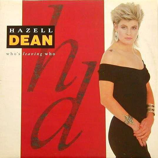 APR 27 - HAZELL DEAN - WHO'S LEAVING WHO - video, facts and lyrics.