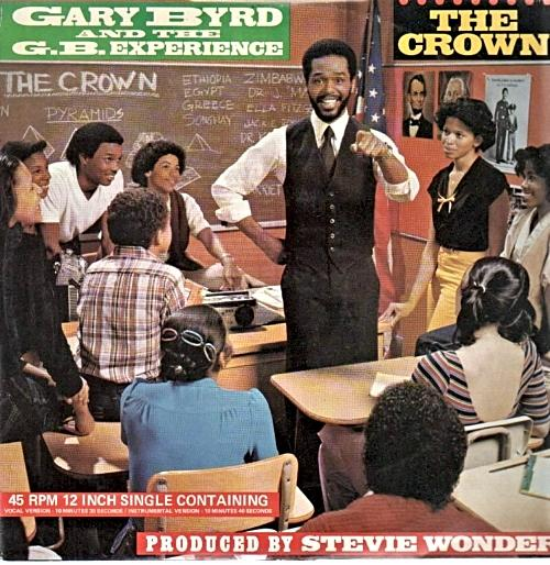 JUL 31 - GARY BYRD & The G.B. Experience - The Crown - the classic rap single from 1983.