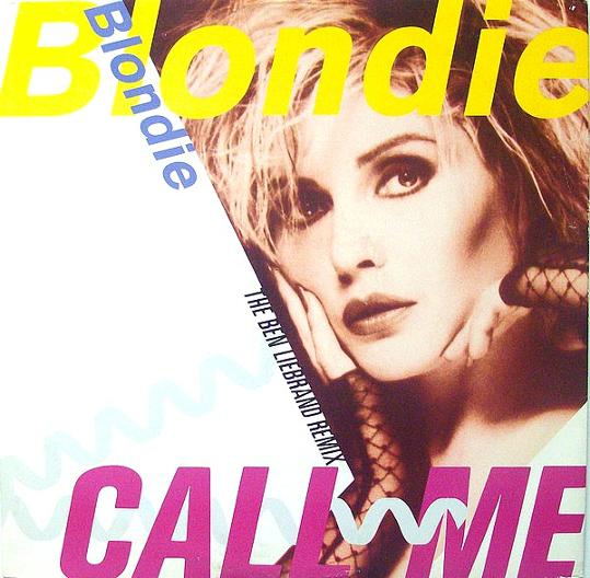APR 22 - BLONDIE - CALL ME - the No.1 single from 1980 produced by Giorgio Moroder.