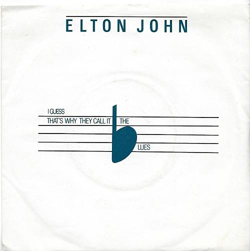 JUN 27 - ELTON JOHN - I GUESS THAT'S WHY THEY CALL IT THE BLUES.