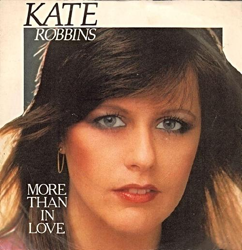 JUN 7 - KATE ROBBINS AND BEYOND - MORE THAN IN LOVE - the No.2 hit from 1981.