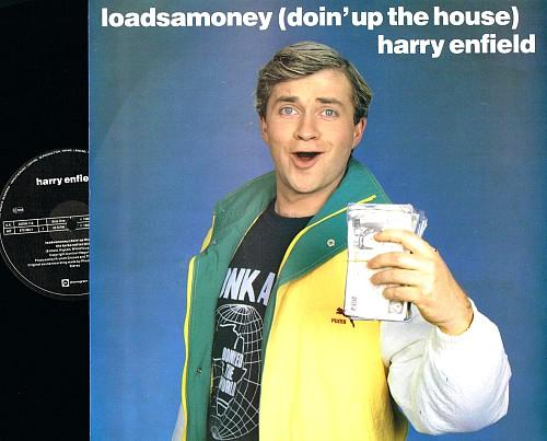 MAY 5 - HARRY ENFIELD - LOADSAMONEY (DOIN' UP THE HOUSE) - a look back at the novelty house song from 1988.
