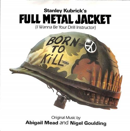 Full Metal Jacket (I Wanna Ne Your Drill Instructor) vinyl sleeve - Abigal Mead and Nigel Goulding