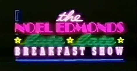 AUG 9 - THE LATE LATE BREAKFAST SHOW with Noel Edmonds. A look back with video clips.