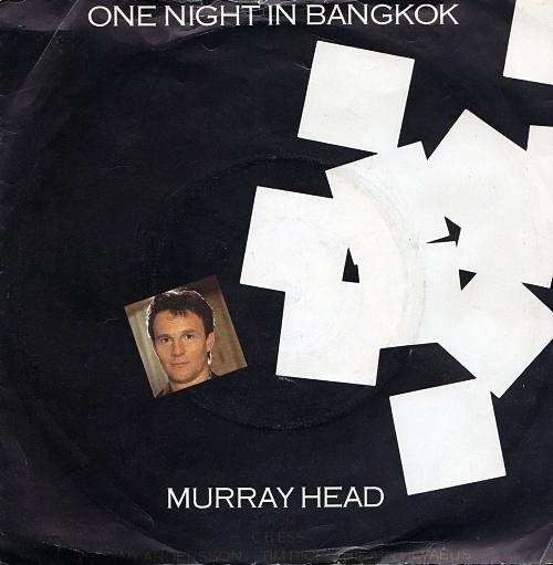 DEC 9 - MURRAY HEAD - One Night in Bangkok - the artist's biggest hit from the concept album Chess.
