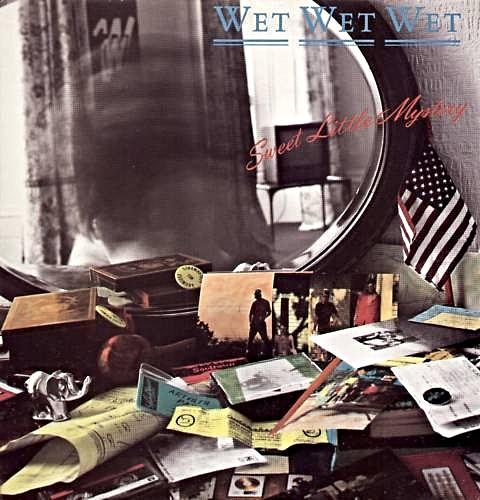 AUG 30 - WET WET WET - Sweet Little Mystery - the band's second single from 1987.