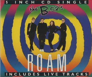 Roam - The B-52's - 5 Inch CD Single