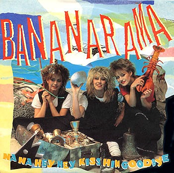 Bananaram - Na Na Hey Hey Kiss Him Goodbye