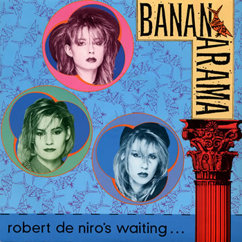 Bananarama - Robert De Niro's Waiting - 7
