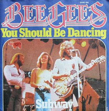 Bee Gees - You Should Be Dancing (1976 single)