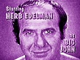 Big John played by Herb Edelman