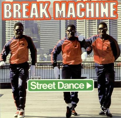 Break Machine - Street Dance (single)