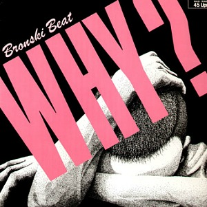 Bronski Beat - Why? Vinyl sleeve 7