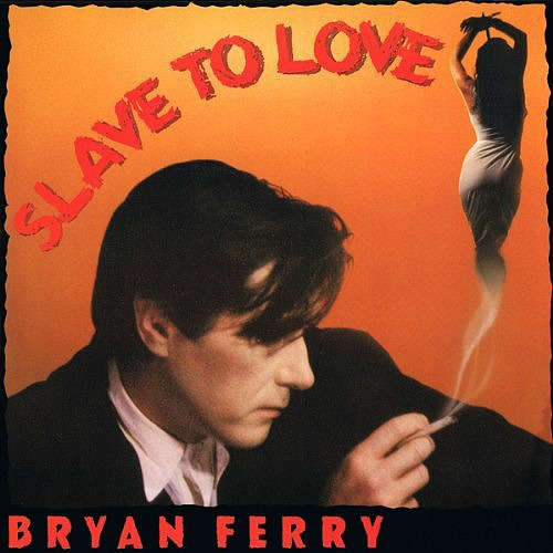 Bryan Ferry - Slave To Love single sleeve