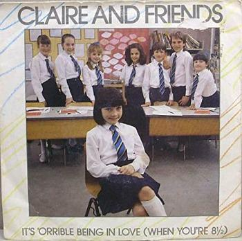 Claire And Friends - It's 'Orrible Being In Love (When You're 8½) - 1986 BBC Records