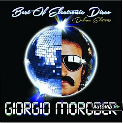 Giorgio Moroder Best Of Electronic Disco - Deluxe Edition