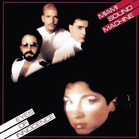 Eyes Of Innocence - album by Gloria Estefan and Miami Sound Machine