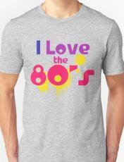 I Love the 80's T-shirt by Redbubble
