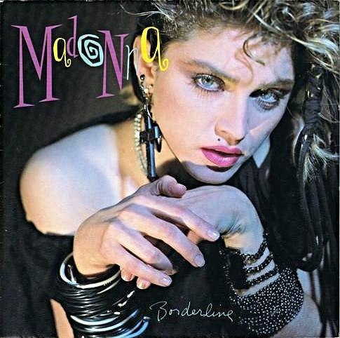 JAN 27 - MADONNA - BORDERLINE - review of the fifth single from Madonna's debut album with video and lyrics