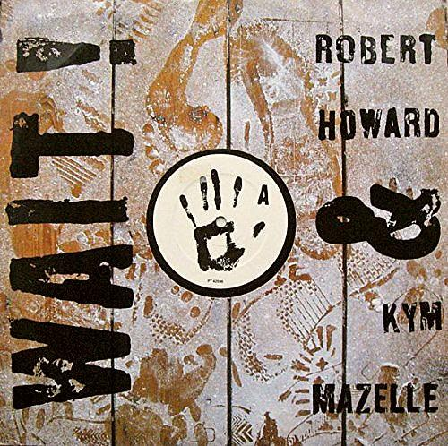 FEB 11 - ROBERT HOWARD and KYM MAZELLE - WAIT! - A look back at the No.7 hit from Feb 1989.