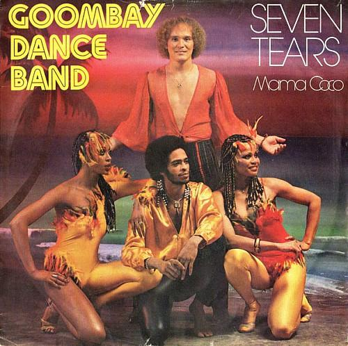 MAR 26 - GOOMBAY DANCE BAND - SEVEN TEARS - the one hit wonder from 1982.