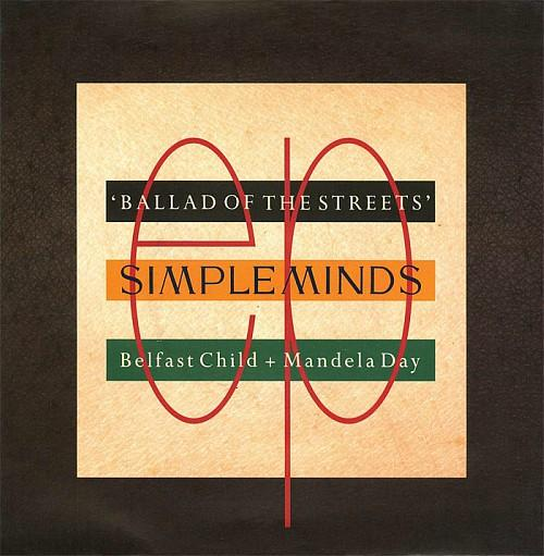 MAR 1 - SIMPLE MINDS - BALLAD OF THE STREETS EP - a review of the 1989 EP which included Belfast Child, Mandela Day and Biko.