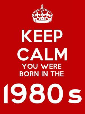 Keep Calm You Were Born in the 1980s fridge magnet