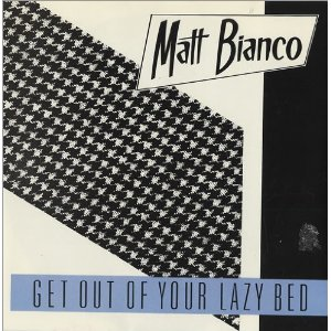 Get Out Of Your Lazy Bed vinyl single sleeve front - Matt Bianco