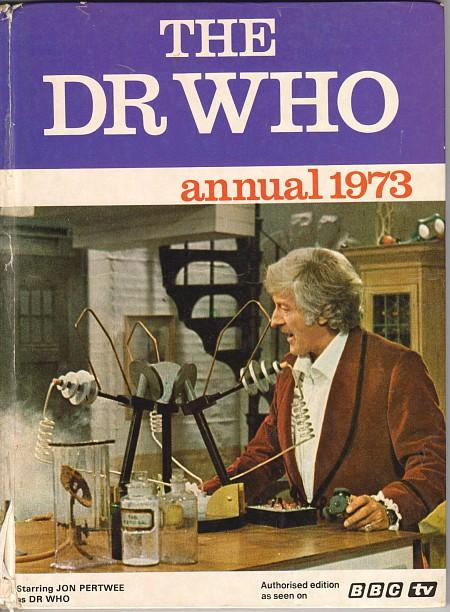 The Dr Who Annual 1973 by BBC TV - Jon Pertwee