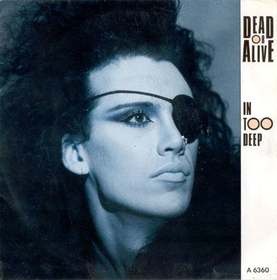 Pete Burns on the cover of In Too Deep single sleeve wearing eye patch in the 80s