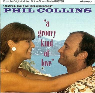 Phil Collins - A Groovy Kind Of Love - Buster