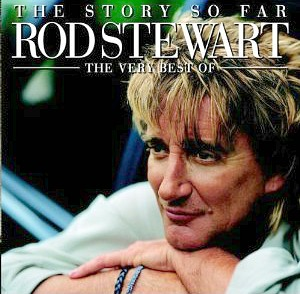 The Story So Far - Rod Stewart album