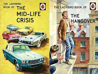 Ladybird Books for Grown-Ups The Mid-Life Crisis, The Hangover