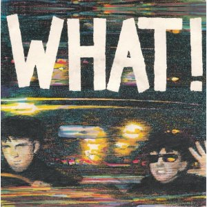 Soft Cell - What! - vinyl 7 inch single sleeve front