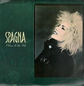 Spagna - I Wanna Be Your Wife (1988) UK 12