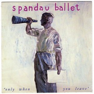 Spandau Ballet - Only When You Leave single sleeve