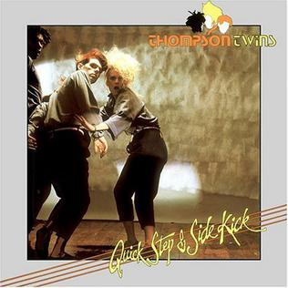 Thompson Twins - Quick Step & Side Kick (1983 album)