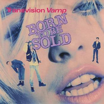 Born To Be Sold (1989 single) - Transvision Vamp