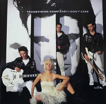 Transvision Vamp - Baby I Don't Care (1989) - lead single from the album Velveteen