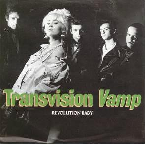 Revolution Baby (1987) - the debut single by Transvision Vamp from the album Pop Art