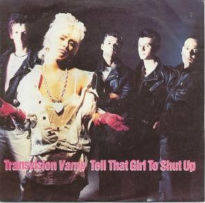 Tell That Girl To Shut Up - Transvision Vamp's second single from Pop Art
