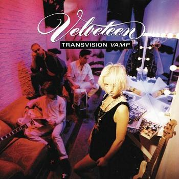 Velveteen (1989) - Transvision Vamp's second album which topped the British album charts