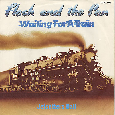 Flash And The Pan - Waiting For A Train
