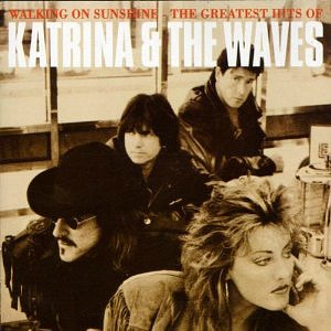 Walking On Sunshine The Greatest Hits of Katrina & The Waves