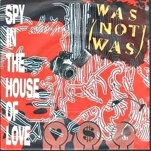 Was (Not Was) - Spy In The House Of Love 7