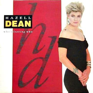 Who's Leaving Who single by Hazell Dean